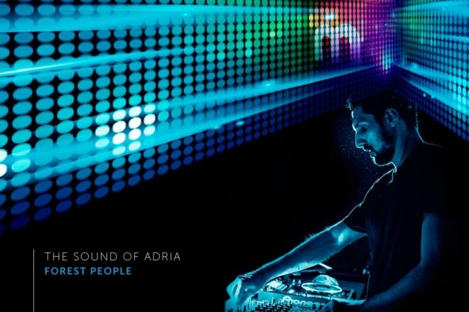 The Sound Of Adria 002: Forest People