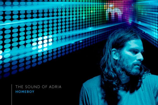 The Sound Of Adria 006: Homeboy