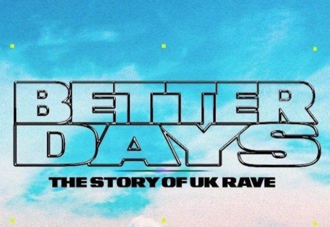 'Better Days' - novi kratki dokumentarac o povijesti UK ravea