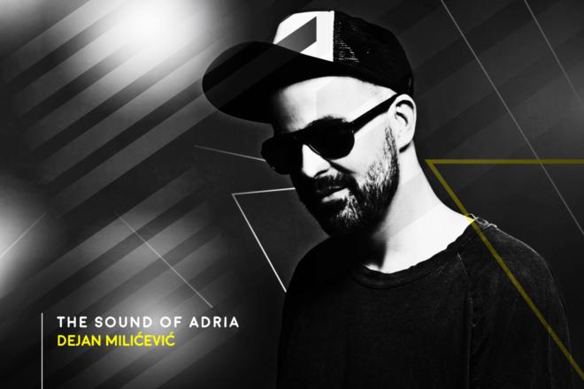 The Sound Of Adria 010: Dejan Miličević