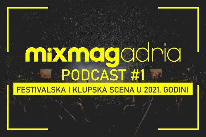 Mixmag Adria Podcast #1