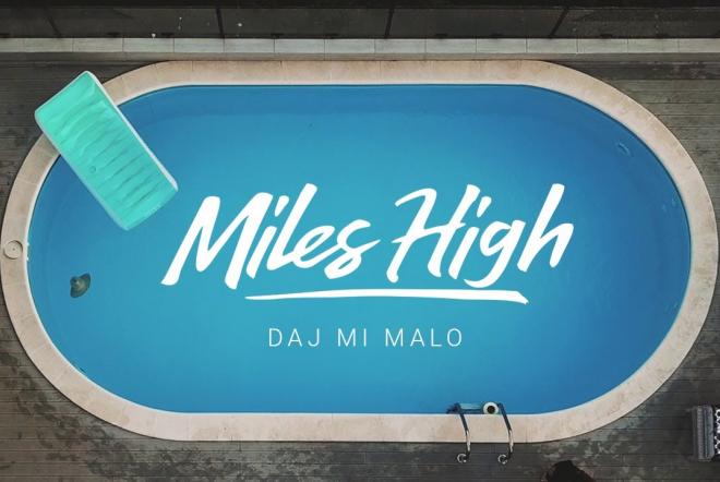 Miles High izbacio spot za svoj Dobar House hit - 'Daj Mi Malo'