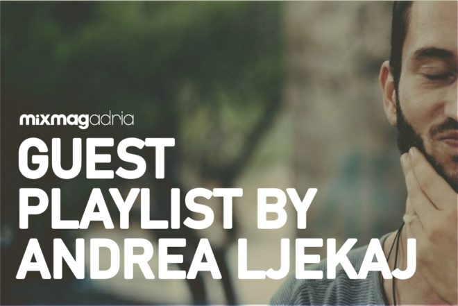Spotify Guest Playlist: Andrea Ljekaj